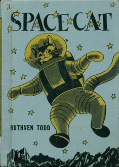 Space Cat by Ruthven Todd, illustrated by Paul Galdone c.1952