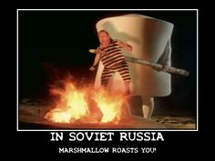 In Soviet Russia... marshmallow roasts you! Breakfast Meme, In Soviet Russia, Meanwhile In Russia, Roasts, Marshmallow, Comedy, Eye, Roast, Marshmallows
