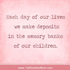 #Memory Bank of our #Children #Quote | quotes parents | family | children | kids | harrypierre.com