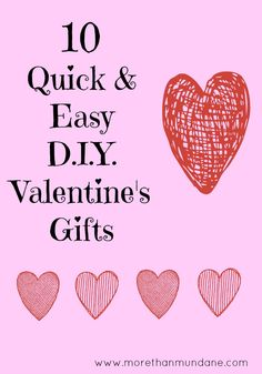 Don't worry, there's still time to make someone you love a gift for Valentine's Day! Here are 10 Quick & Easy DIY Valentine's Gifts | www.mo...