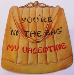 VALENTINE YOU'RE IN THE BAG | Flickr - Photo Sharing!