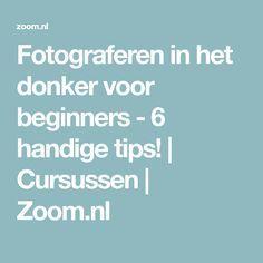 Fotograferen in het donker voor beginners - 6 handige tips! | Cursussen | Zoom.nl