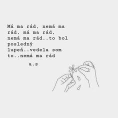 Vedel si to aj ty? #world #quotes #slovakia #skyfall #sadsmile #smile #sad #dangerous #dreamer #dream #death #girl #girlfriend #truelove #tellme #happier #hate #heart #like #life #love #psycho #mood #psycho mood #truelove #true #mess #brokenheart #blackismyhappycolor #boyfriend #black Skyfall, True Love, The Dreamers, Me Quotes, Hate, Boyfriend, Smile, Mood