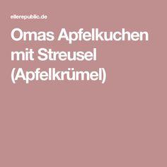 Omas Apfelkuchen mit Streusel (Apfelkrümel)