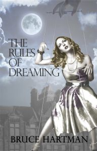 "99cents/FREE Suspense in ""The Rules of Dreaming"" by Bruce Hartman  The Rules of Dreaming by Bruce Hartman  Was $3.99 – 99cents Nov 4-8, 2014 OR Get it FREE with Kindle Unlimited!  Kirkus Top 100 Indie Book of the Year  MADNESS, BLACKMAIL AND MURDER. A beautiful graduate student suspects that her psychiatrist is ruled by the fantasies of a poet who's been dead for two hundred years… A mental patient with no musical training sits down at the piano and p"