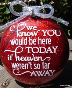A personal favorite from my Etsy shop https://www.etsy.com/listing/254852878/we-know-you-would-be-here-glass-ornament