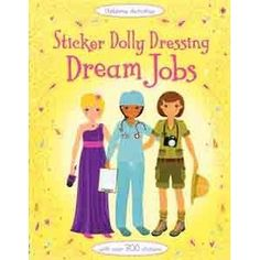 Fantastic activity book with outstanding messages for little girls. Love this! Sticker Dolly Dressing Dream Jobs from Usborne.