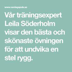 Vår träningsexpert Leila Söderholm visar den bästa och skönaste övningen för att undvika en stel rygg.