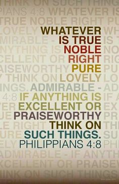 Operate with the mind of Christ..fix your mind on good things and enjoy the Godly changes it brings.