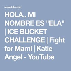 "HOLA.. MI NOMBRE ES ""ELA"" 