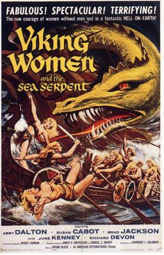 """MP1182. """"Viking Women and the Sea Serpent"""" Movie Poster by Reynold Brown (Roger Corman 1957) / #Movieposter"""