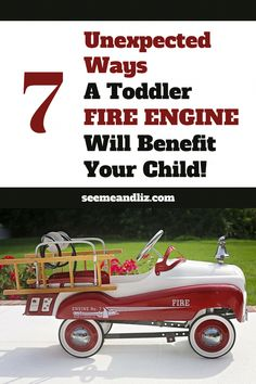 7 Unexpected Ways A Toddler Ride On Fire Engine Will Benefit Your Child Preschool Learning Toys, Learning Toys For Toddlers, Play Based Learning, Learning Through Play, Toddler Learning, Toddler Activities, Learning Activities, Free Activities, Backyard Games Kids