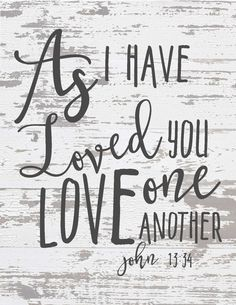 Free Chippy Scripture Prints-As I have loved you love one another.jpg