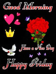 Good Morning Wishes Friends, Good Morning God Quotes, Good Morning Prayer, Good Morning Inspirational Quotes, Good Morning Messages, Inspiring Quotes, Happy Friday Gif, Good Morning Happy Friday, Good Morning Gif