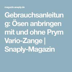 Gebrauchsanleitung: Ösen anbringen mit und ohne Prym Vario-Zange | Snaply-Magazin