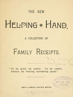The new helping hand, a collection of family receipts ..