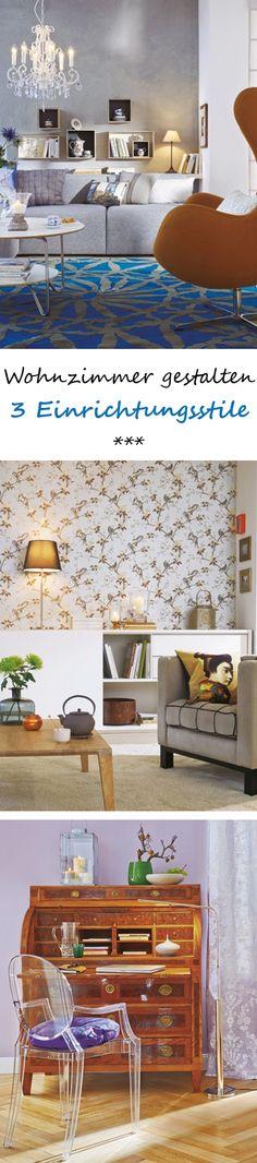 Wohnzimmer Gestalten: Drei Einrichtungsstile