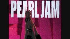 Pearl Jam - Ten (Full Album) - YouTube