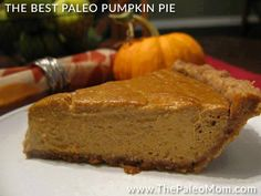 The BEST Paleo Pumpkin Pie by paleo mom. May have to be one of my paleo thanksgiving meal contributions:) Paleo Dessert, Healthy Sweets, Dessert Recipes, Desserts, Paleo Mom, How To Eat Paleo, Paleo Life, Paleo Pumpkin Pie, Pumpkin Recipes