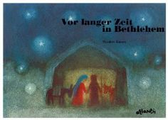 Vor langer Zeit in Bethlehem (German; Long Ago in Bethlehem) by Masahiro Kasuya. English available but no pics.