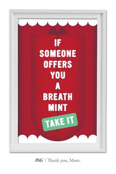 """""""If someone offers you a breath mint, take it."""" Words of wisdom from mom! To My Daughter, Daughters, Breathe Quotes, Typography Poster Design, I Thank You, Mottos, Funny Sayings, Moma, Good Advice"""