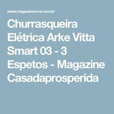 Churrasqueira Elétrica Arke Vitta Smart 03 - 3 Espetos - Magazine Casadaprosperida