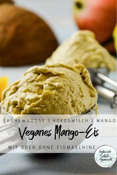 Cremiges, veganes Mango Eis mit oder ohne Eismaschine aus Cashewkernen, Kokosmilch und frischer Mango. Great Recipes, Favorite Recipes, Healthy Recipes, Healthy Food, Angel Food Cake, Fabulous Foods, International Recipes, Diy Food, Easy Peasy