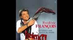 FREDERIC FRANCOIS      ♥♥♥IL N'Y A PAS DE PRINTEMPS QUI REVIENNE ♥♥♥