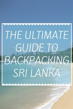 Budget Guide To Backpacking Sri Lanka (http://www.goatsontheroad.com/budget-guide-to-backpacking-sri-lanka/)