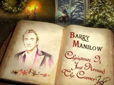 """Barry Manilow - """"Christmas Is Just Around The Corner"""""""