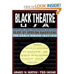 Black Theatre USA Revised and Expanded Edition, Vol. 1 : Plays by African Americans, The Early Period 1847 to 1938.