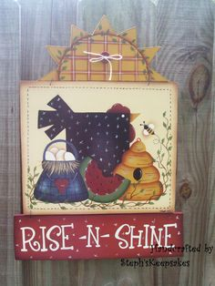 Handpainted Rise 'n Shine Wooden Sign by stephskeepsakes on Etsy Tole Decorative Paintings, Tole Painting, Fabric Painting, Painting On Wood, Arte Country, Country Crafts, Country Paintings, Happy Paintings, Rainy Day Crafts