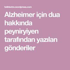 Alzheimer için dua hakkında peyniryiyen tarafından yazılan gönderiler