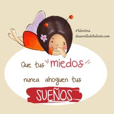 """Que tus miedos nunca ahoguen tus SUEÑOS"" #Talentina #educaciónemocional Think Of Me, Spanish Quotes, T Shirt Diy, Affirmations, Snoopy, Parenting, Good Morning, Thoughts, Motivation"