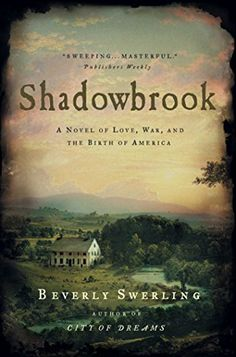 Descargar o leer en línea Shadowbrook Libro Gratis PDF/ePub - Beverly Swerling, From the author of the acclaimed novel City of Dreams , the passionate story of Quentin Hale and Nicole Crane, set. Reading Lists, Book Lists, Young George Washington, Best Historical Fiction, Colonial America, Great Books, Big Books, Book Authors, Love Book