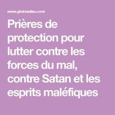 Prières de protection pour lutter contre les forces du mal, contre Satan et les esprits maléfiques