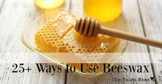 These 25 ways to use beeswax should keep you busy and give you lots of ideas for homemade gifts!