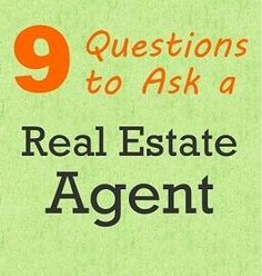9 Questions to Ask a Real Estate Agent Before Hiring