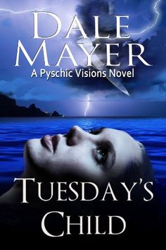 Tuesday's Child (Book 1 of Psychic Visions, a paranormal romantic suspense)