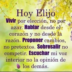 Hoy elijo: Vivir, Hablar, Proponer, Sobresalir, Escuchar. Positive Messages, Positive Thoughts, Positive Quotes, Motivational Quotes, Inspirational Quotes, Favorite Quotes, Best Quotes, Life Quotes, Famous Quotes