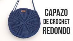 Bolso Capazo Redondo de Crochet - YouTube