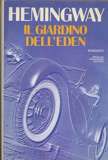 I miei libri... e altro di CiBiEffe: Ernest Hemingway - il Giardino dell'Eden (The Gard...