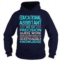 EDUCATIONAL ASSISTANT We Do Precision Guess Work KnowledgeSweatshirts. Go to store ==► https://assistanttshirthoodie.wordpress.com/2017/06/23/educational-assistant-we-do-precision-guess-work-knowledge-sweatshirts/ #shirts #tshirt #hoodie #sweatshirt #giftidea