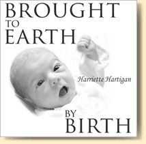 Brought to Earth by Birth book