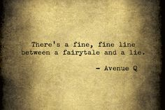 There's a fine, fine line between a fairy tale and a lie