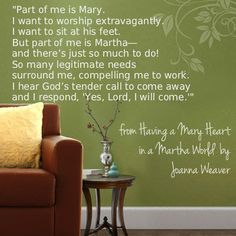 Having a Mary Heart in a Martha World by Joanna Weaver Mary And Martha, Godly Wife, World Quotes, Bible Notes, Bible Prayers, Women Of Faith, Some People Say, Life Words, Religious Quotes
