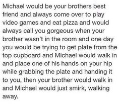 If any the boys could be my brother I think Ash or Michael would be awesome brothers :) don't get me wrong I love Cal and Luke but those guys would be my closet best friends