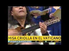 """Músicos argentinos ofrecieron la """"Misa Criolla"""" ante el primer Papa latinoamericano. - YouTube"""