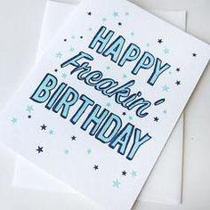 Letterpress Birthday card - Freakin Birthday New Baby Congratulations Card, Birthday Cards, Happy Birthday, Letterpress Printing, Custom Items, Thank You Cards, Envelope, Birthdays, Greeting Cards