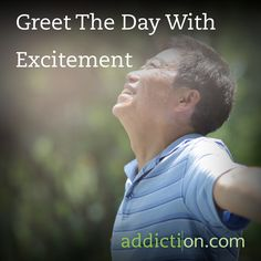 Greet The Day With Excitement